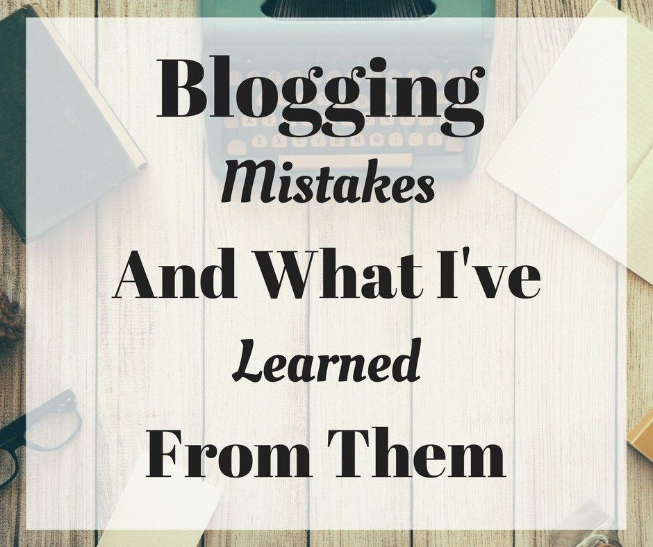 Blogging mistakes and what I've learned from them.