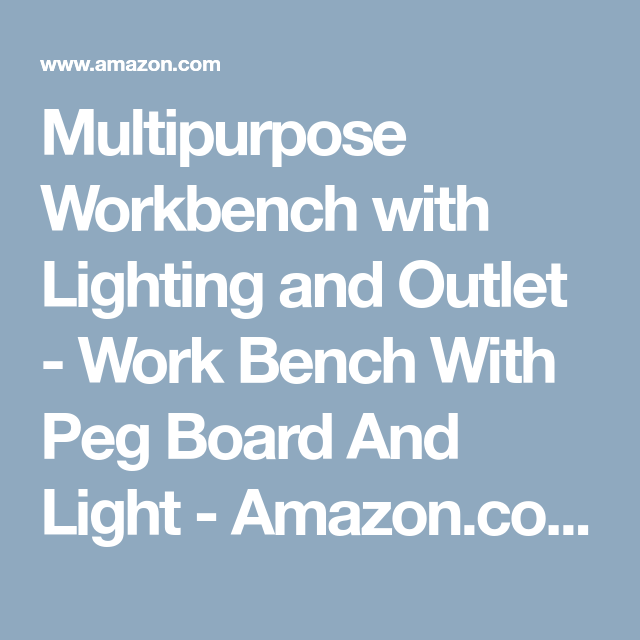 Multipurpose Workbench With Lighting And Outlet Work Bench Peg Board Light