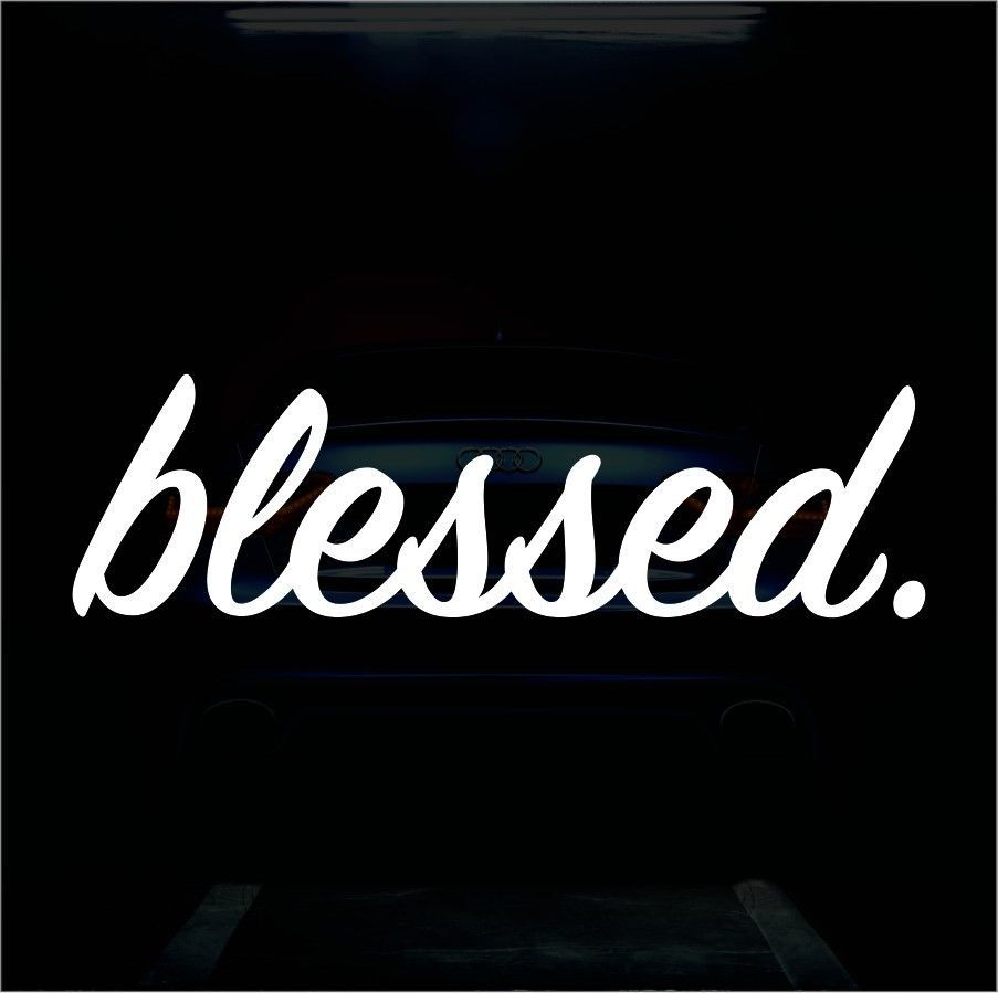 Blessed Sticker Vinyl Decal Religious Sticker JDM Car Sticker For - Acura decals