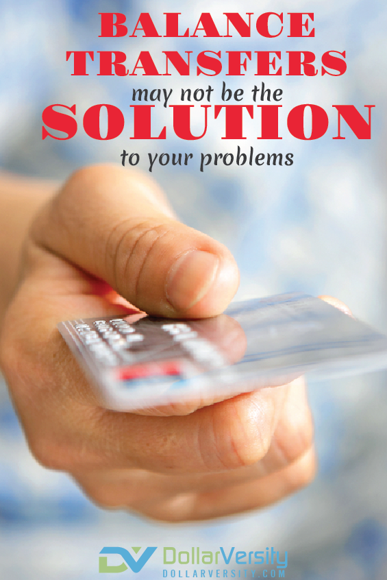 Credit Card Balance Transfers May Not Solve Your Problems