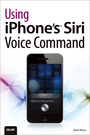 Using Iphone S Siri Voice Command Brad Miser Siri Is Apple S Most Recent Development For Iphone That Takes Voice Command To A Point It Has Not Previously Re