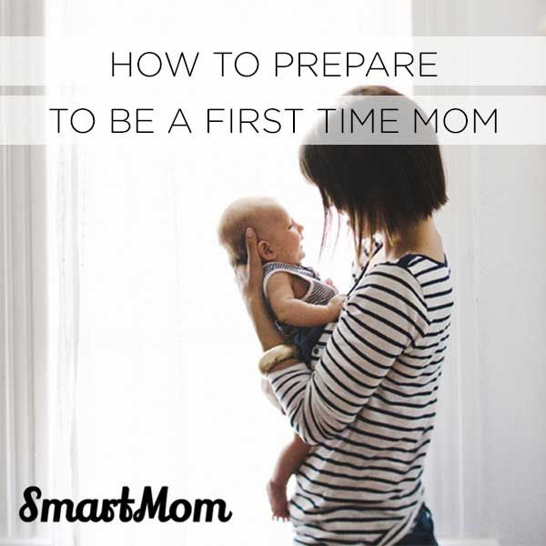 How To Prepare To Be A First Time Mom