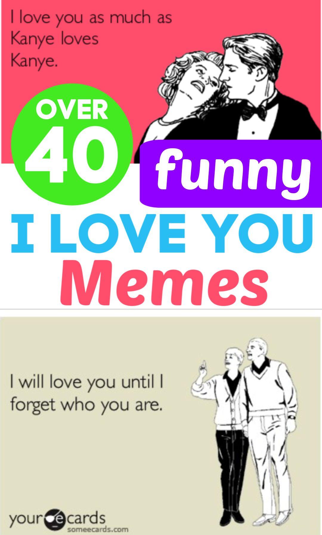 Over 40 Funny I Love You Memes Love You Meme Love You More Meme Flirty Memes