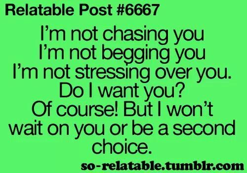 Im Not Chasing You Quotes  QuotesGram | I Wish I'd Said That | Be