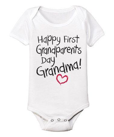 Look at this #zulilyfind! White 'Happy First Grandparents Day Grandma' Bodysuit - Infant #zulilyfinds