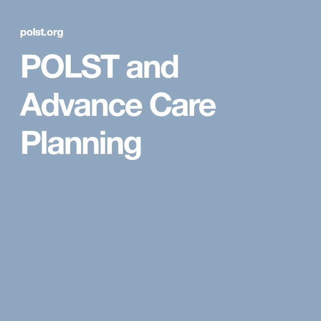 Polst And Advance Care Planning  Death  Do Us Part