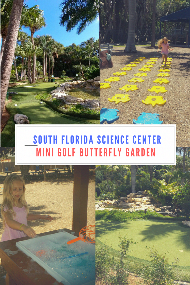 Mini Golf and Butterfly Garden at South Florida Science ...