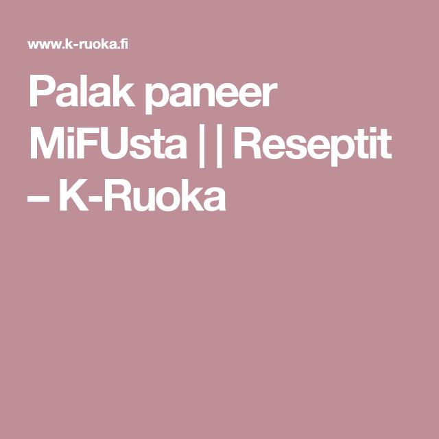 Palak paneer MiFUsta | | Reseptit – K-Ruoka