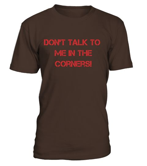 "# Dont't talk to me in the corners! Limited Edition .  Special Offer, not available in shops      Comes in a variety of styles and colours      Buy yours now before it is too late!      Secured payment via Visa / Mastercard / Amex / PayPal / iDeal      How to place an order            Choose the model from the drop-down menu      Click on ""Buy it now""      Choose the size and the quantity      Add your delivery address and bank details      And that's it!"
