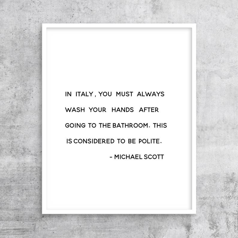 In Italy You Must Always Wash Your Hands After Going To The Etsy In 2020 Online Printing Companies Michael Scott Quotes Wash Your Hands