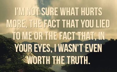 He Lied To Me Quotes Fact That You Lied To Me Or The Fact That In