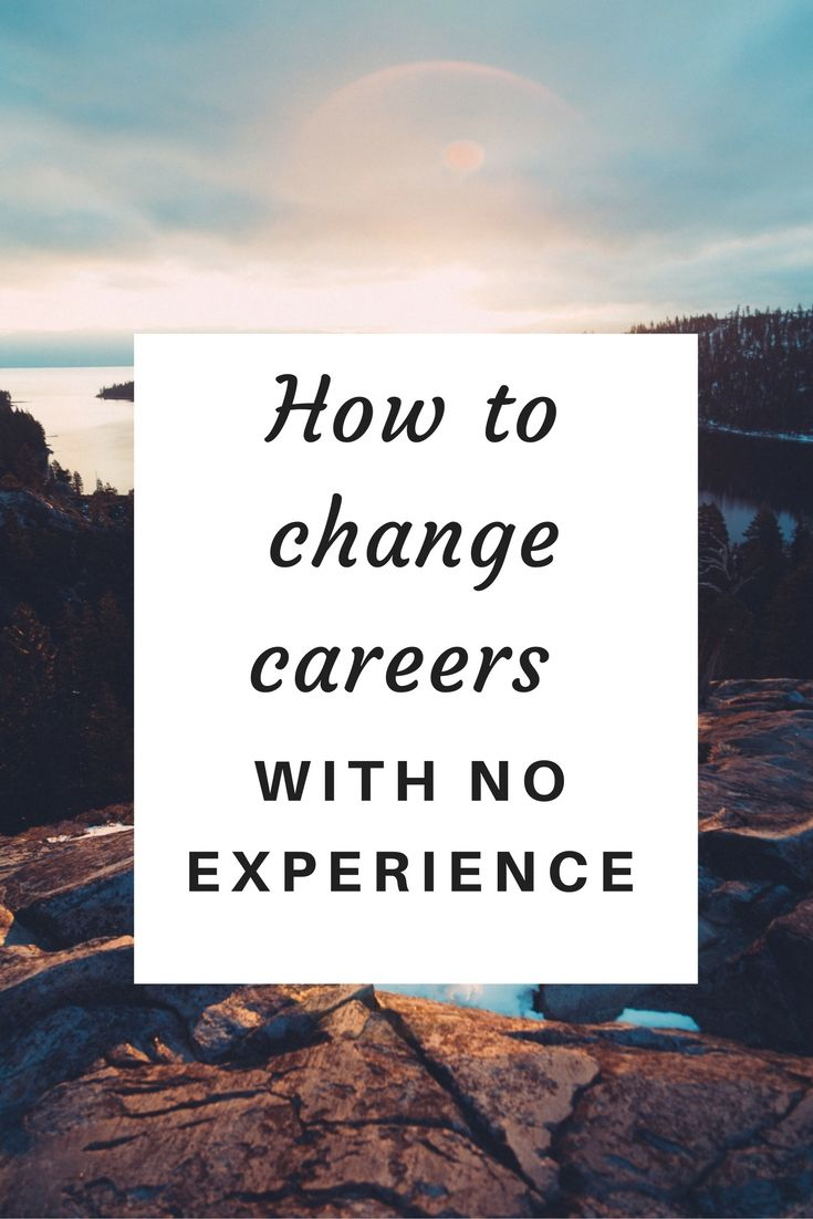 looking to change careers but dont have the experience necessary try this