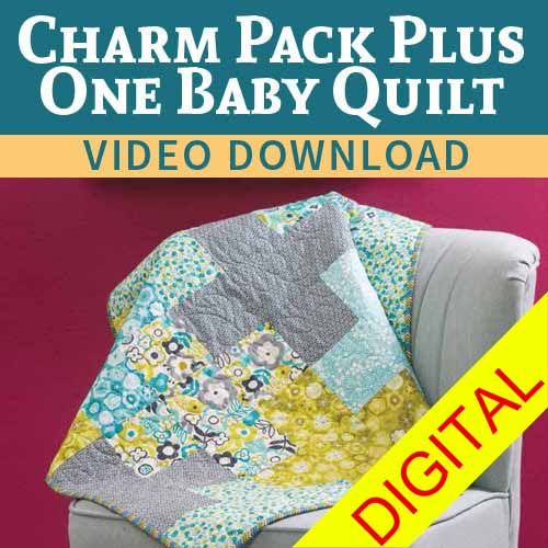 Charm Pack Plus One Baby Quilt Video Download