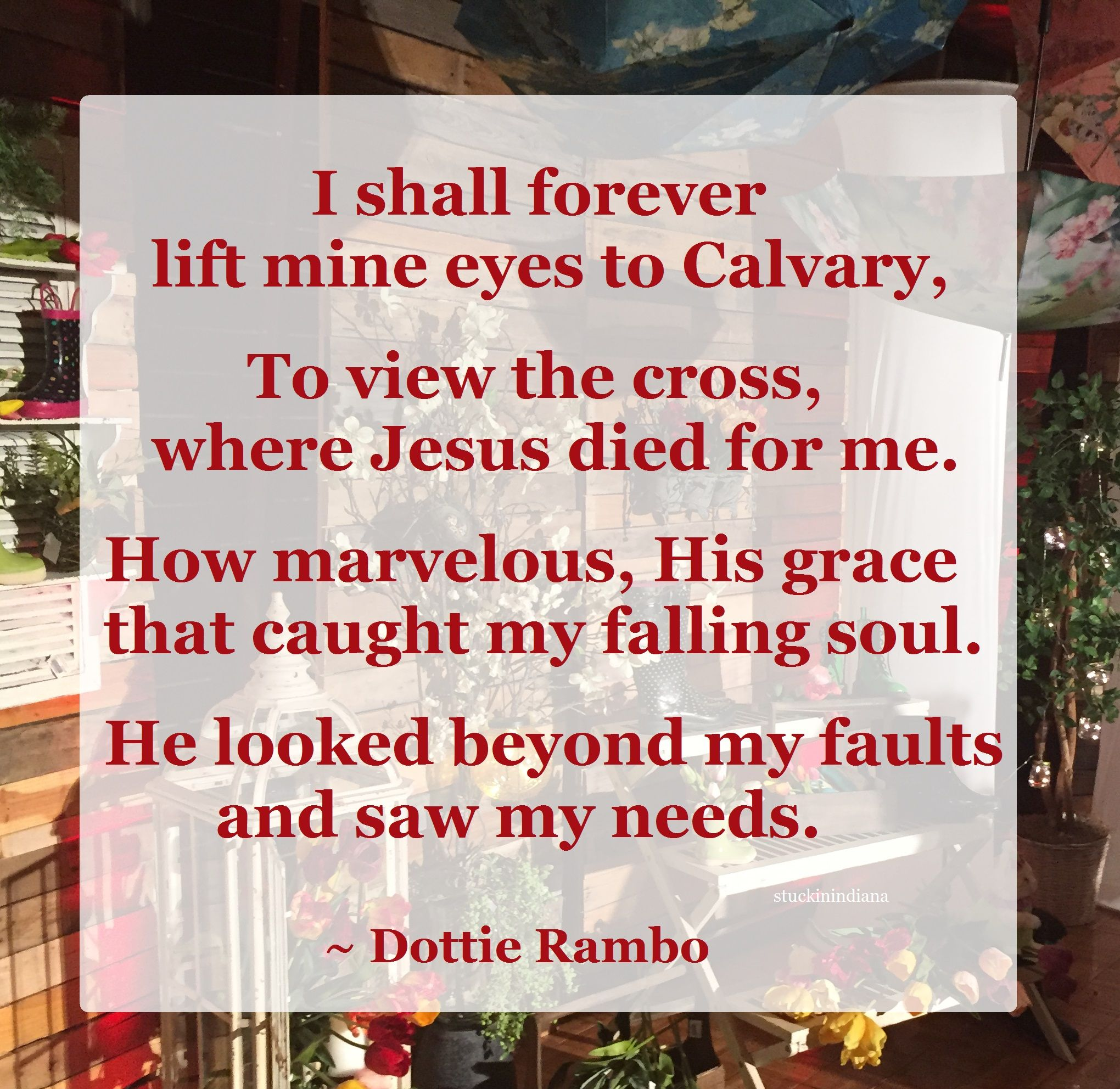 I Shall Forever Lift Mine Eyes To Calvary To View The Cross