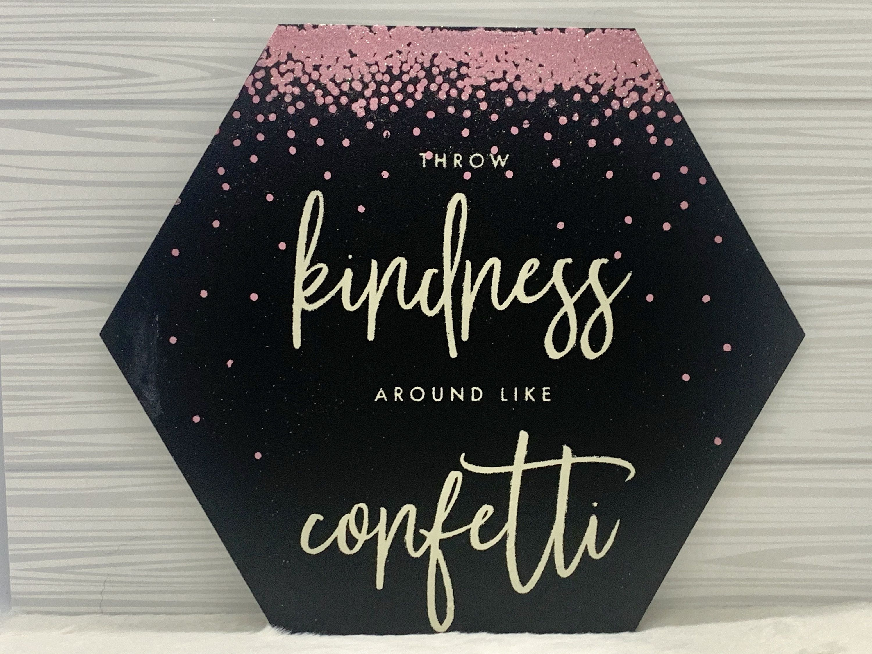 Throw Kindness Around Like Confetti Sign/Picture | Home Decor | Wall Art | Wall Decor | Inspirational