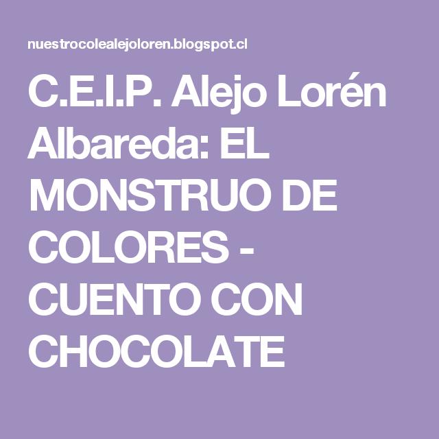 C.E.I.P. Alejo Lorén Albareda: EL MONSTRUO DE COLORES - CUENTO CON CHOCOLATE