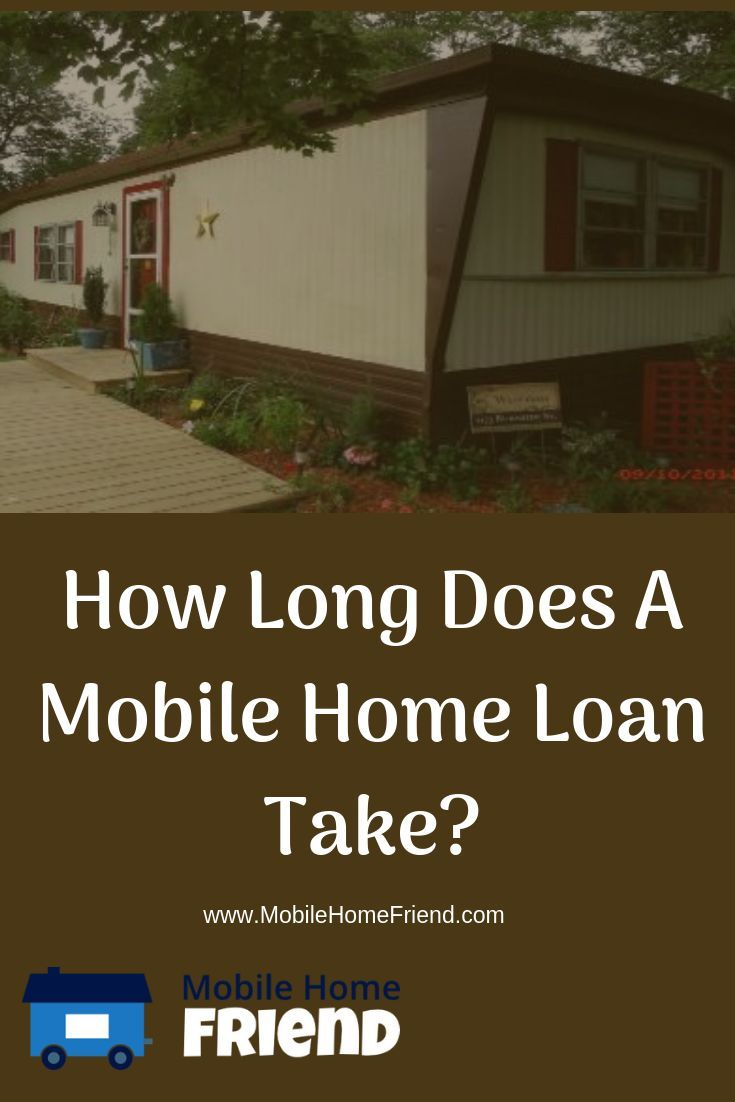 How long does it take to get approved for a mobile home