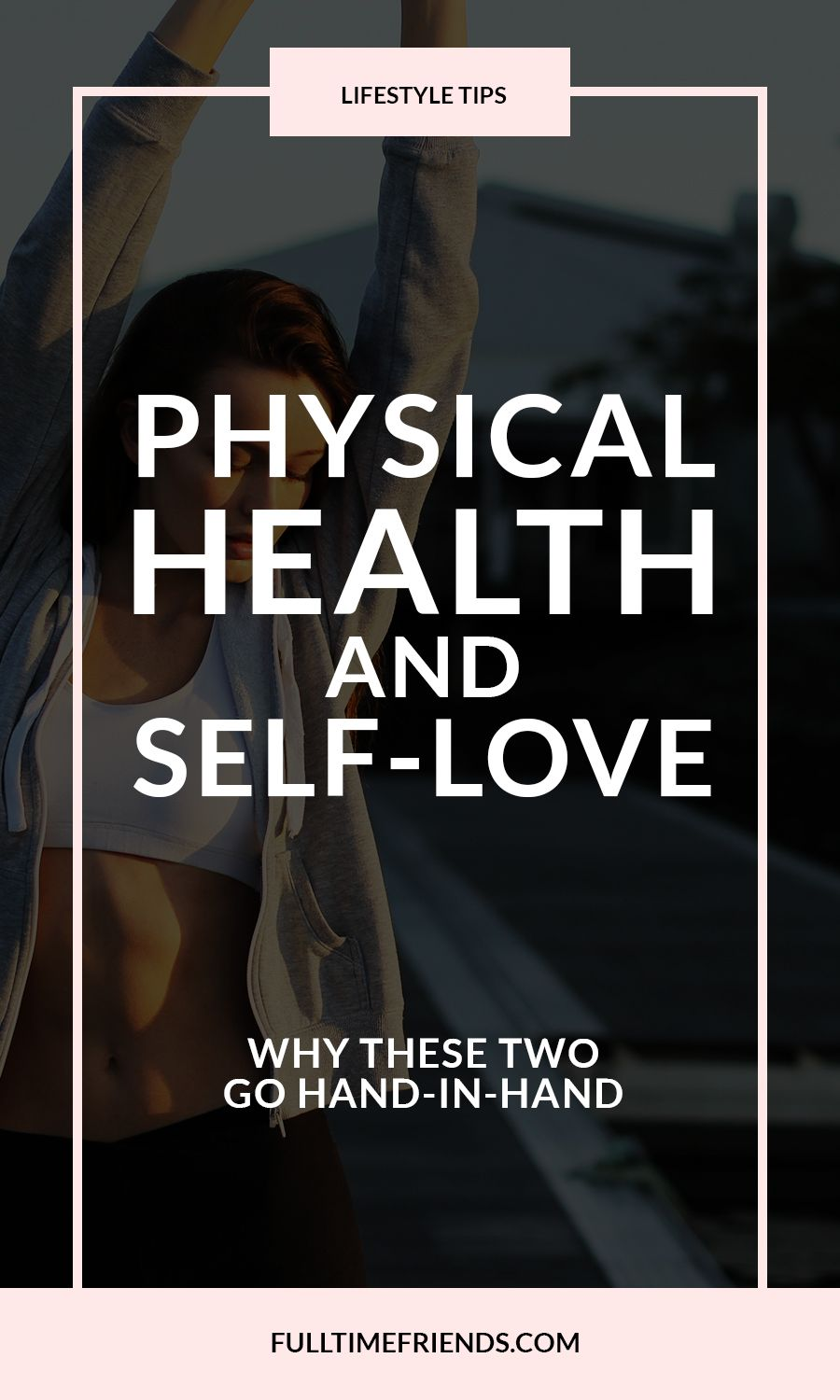 Physical Health and SelfLove Why These Two Things Go