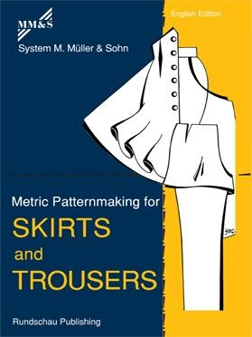 Metric Patternmaking For Skirts And Trousers Fashion Design