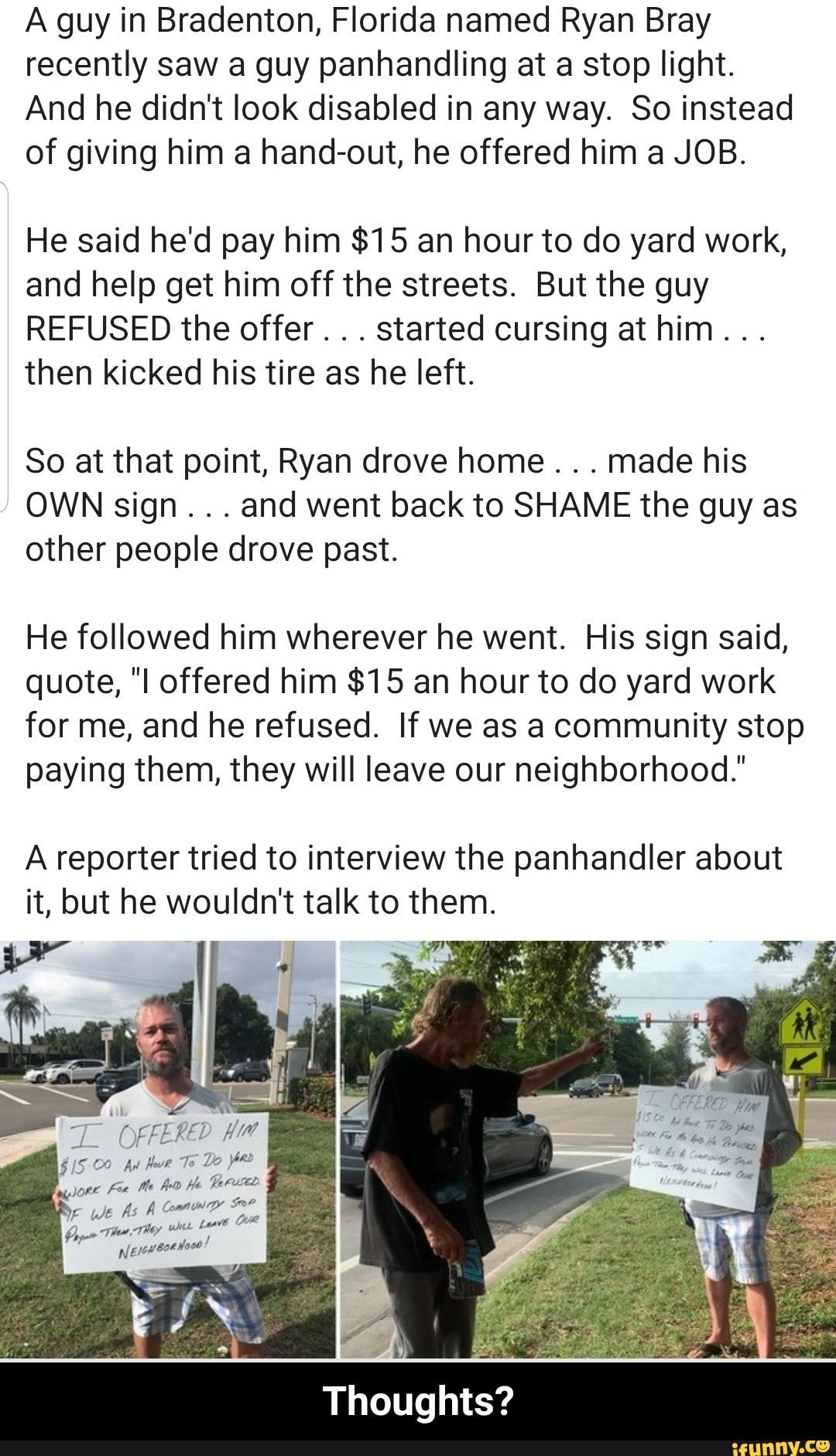 A guy in bradenton florida named ryan bray recently saw a