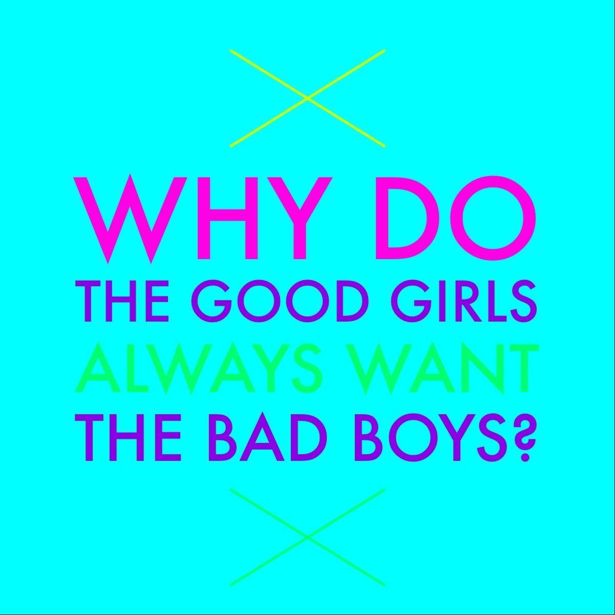 Girls song do good why like bad boys 16 Big