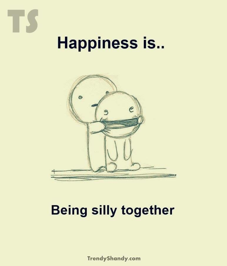 Happiness Is Being Silly Together Together Quotes Inspirational