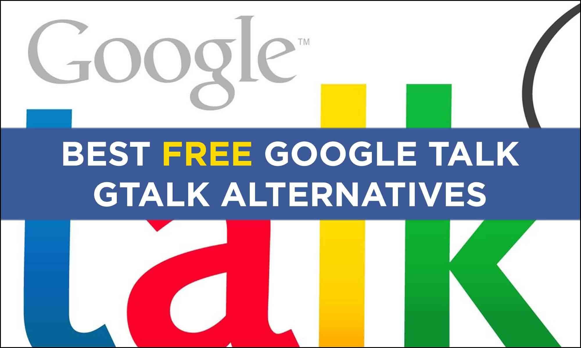 10+ Best Free Google Talk Gtalk Alternatives Google