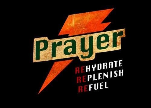 Love powerade changed to prayer!!