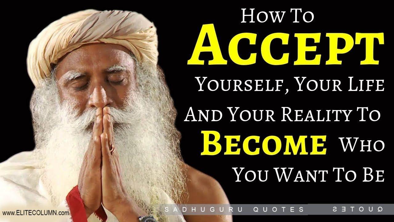 Sadhguru meditation - How to Accept Yourself, Your Life ...