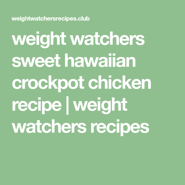 weight watchers sweet hawaiian crockpot chicken recipe | weight watchers recipes
