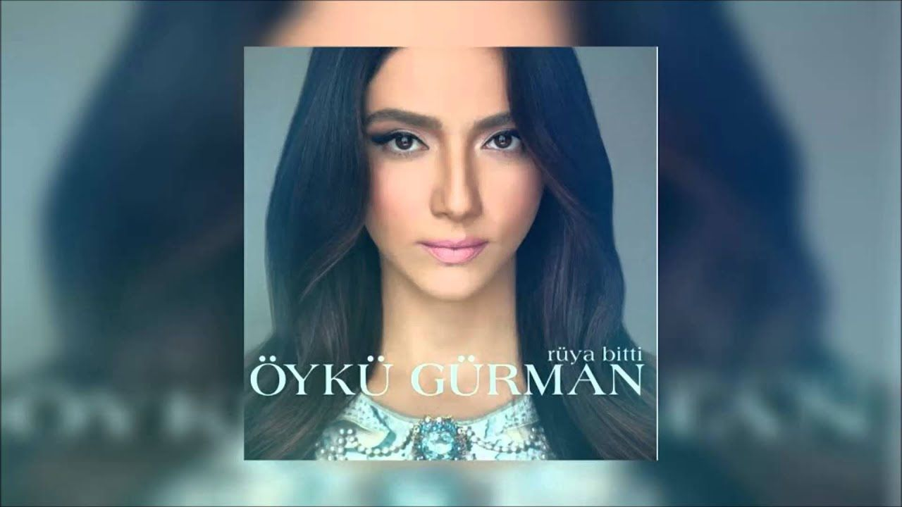 Oyku Gurman Istanbul Youtube Songs Music Videos
