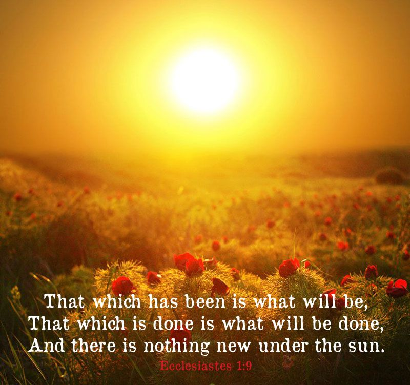Image result for there is nothing new under the sun