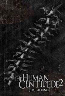 The Human Centipede Ii Full Sequence Streaming Hd 720p Gratuit En Illimite Centipede Film Vf Affiche De Film