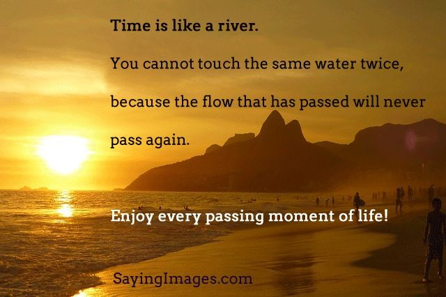 Enjoy Every Passing Moment Of Life Enjoying Life Quotes Life Time Quotes