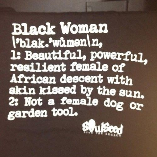 A True Definition Of A Black Woman Wake Up Black People Black