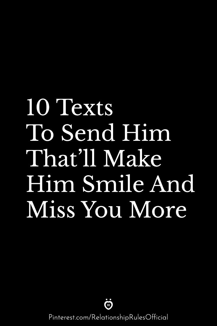 how to make your boyfriend miss you and love you more