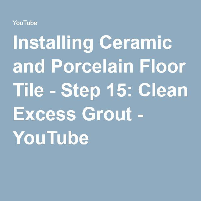 Installing Ceramic And Porcelain Floor Tile Step 15 Clean Excess