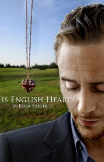 His English Heart- A Tom Hiddleston Fanfiction | For The