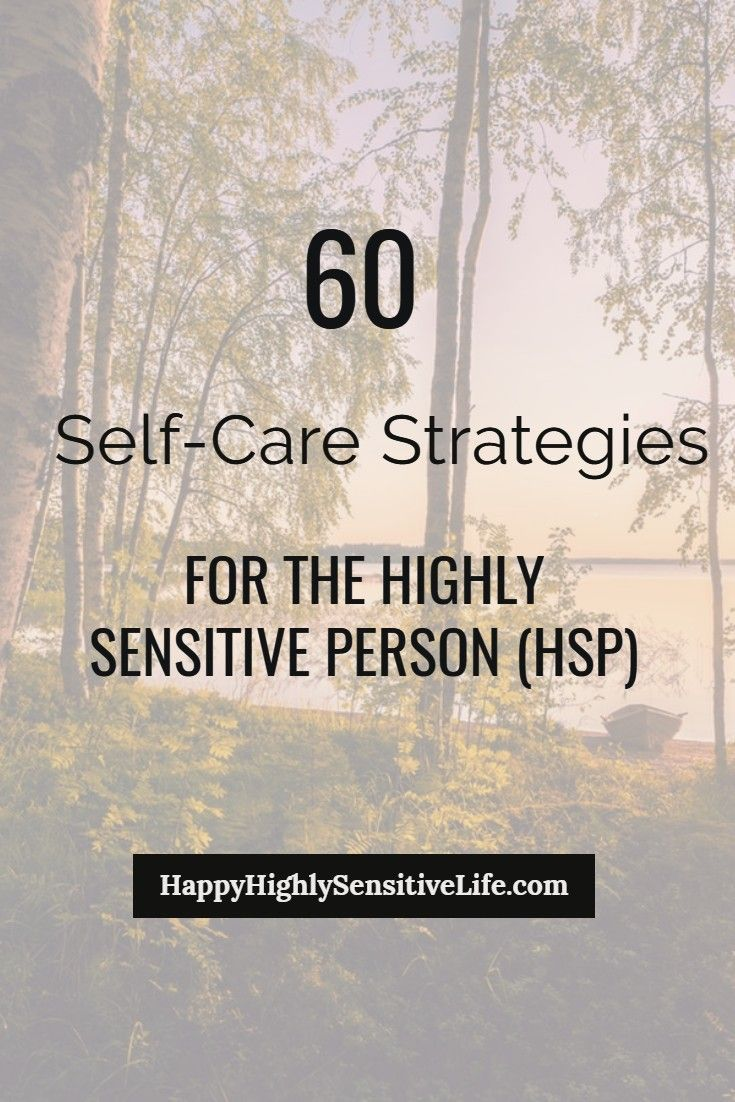 60 Self-Care Strategies for the Highly Sensitive Person (HSP) — Happy Highly Sen