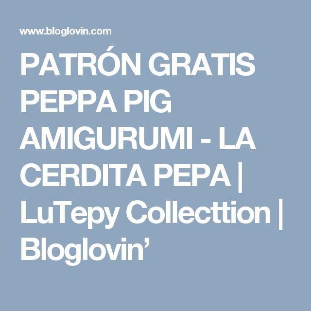 PATRÓN GRATIS PEPPA PIG AMIGURUMI - LA CERDITA PEPA (LuTepy ...