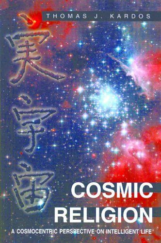 COSMIC RELIGION - a cosmocentric perspective on intelligent life