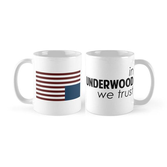 House of Cards  In Underwood We Trust Coffee Mugs by SnarkySharkStudios #houseofcards