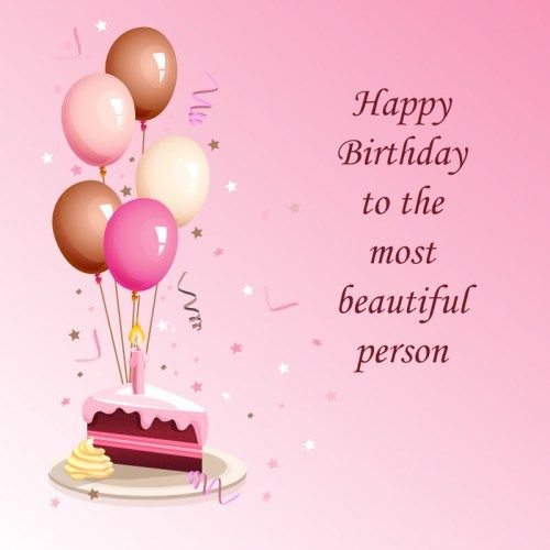 Happy birthday image to the most beautiful person happy - Beautiful birthday wallpaper ...