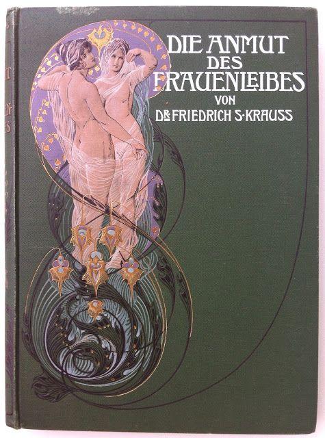 Die Anmut des Frauenleibes by Dr. Friedrich S. Krauss, Leipzig: A. Schumann 1904  | Beautiful Antique Books