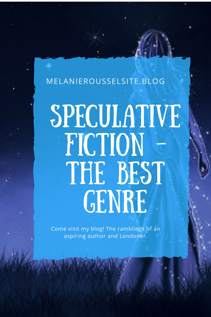 Speculative fiction is the best genre hands down. Fantasy, horror ...