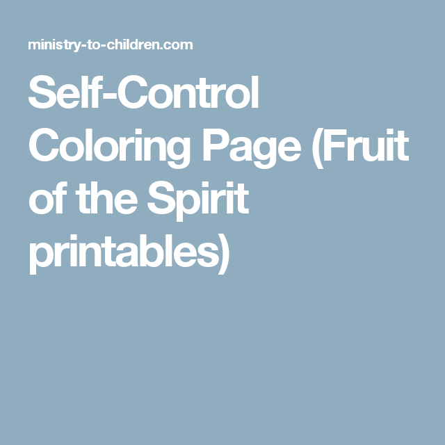 selfcontrol coloring page (fruit of the spirit printables