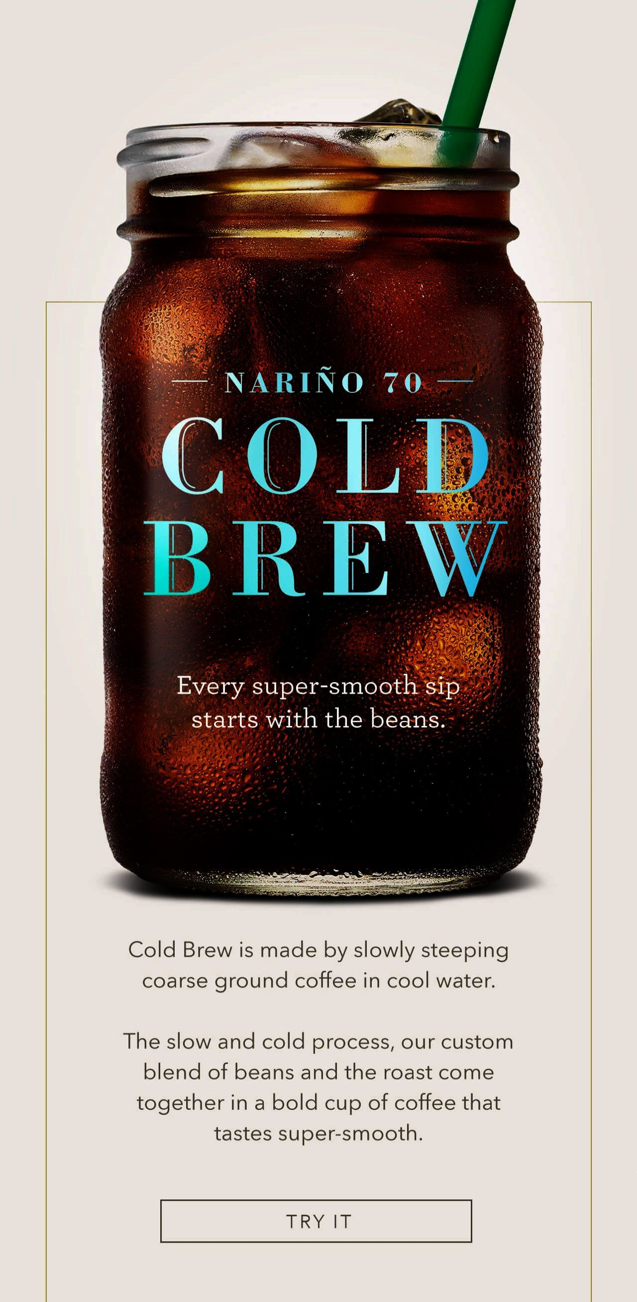 Nariño 70 Cold Brew. Every supersmooth sip starts with