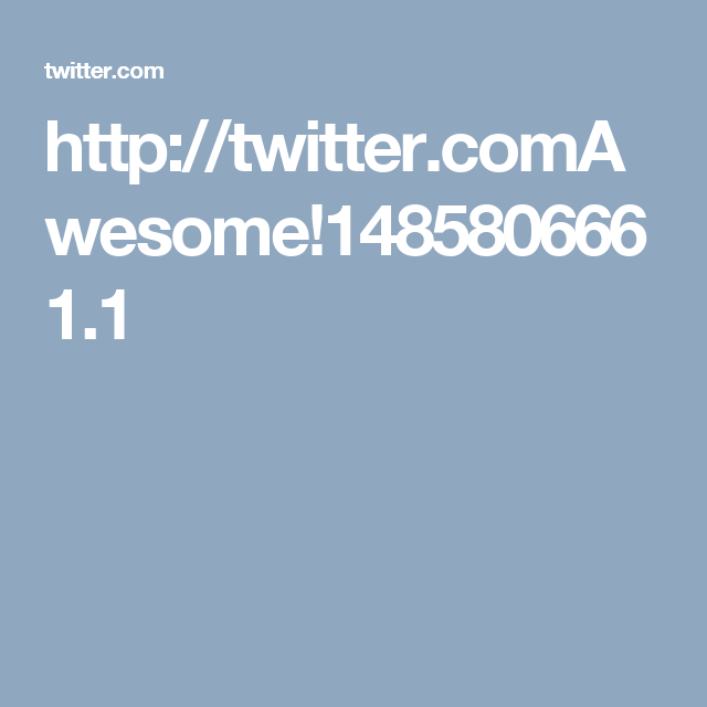 http://twitter.comAwesome!1485806661.1