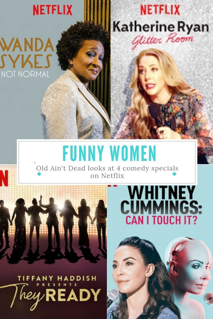 Funny women on netflix comedy specials great comedies