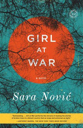 Girl At War By Sara Novic 9780812986396 Penguinrandomhouse Com Books Novels War Novels Books